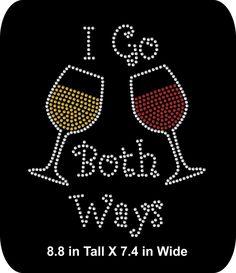 Rhinestone Bling - Wine - I Go Both Ways - Iron-on Rhinestone T- 891d9ddd27b3