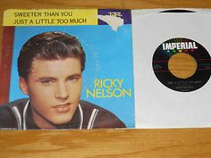 """RICKY NELSON PICTURE SLEEVE and 45 RPM - IMPERIAL 5595 -""""JUST A LITTLE TOO MUCH"""""""