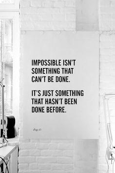 I don't believe in impossible