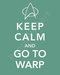 Keep Calm and Go To Warp Poster 5x7 print Star Trek insignia (featured in blue-green)-choose your color on Etsy, $7.00