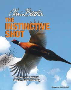 The Instinctive Shot - Chris Batha Fully illustrated with photographs diagrams and packed with practical advice to help the beginner shoot straight.