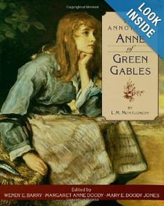 The Annotated Anne of Green Gables: L. M. Montgomery, Wendy Elizabeth Barry, Margaret Anne Doody, Mary E. Doody Jones: 9780195104288: Amazon.com: Books