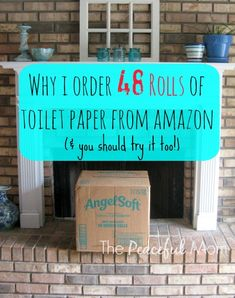Why I Order 48 Rolls of Toilet Paper from Amazon - The Peaceful Mom #savemoney #reallife
