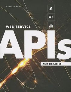 Web service APIs and libraries / Jason Paul Michel. / Chicago : ALA Editions, an imprint of the American Library Association, 2013. This book shows how to enhance an institution's presence on the Web with tools that integrate a variety of handy, popular programs. Application Programming Interfaces (APIs) are software tools that help different programs work together, and Michel shows readers how to integrate these into existing library websites as well as to launch new kinds of services.