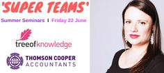 Thomson Cooper have announced that Alice Beveridge, Director at Tree of Knowledge, will be delivering their 'Super Teams' Summer Seminar on Friday 22 June at the Hilton Grosvenor in Haymarket. Team S, Edinburgh, Finding Yourself, Knowledge, News, Business, Consciousness, Soul Searching, Store