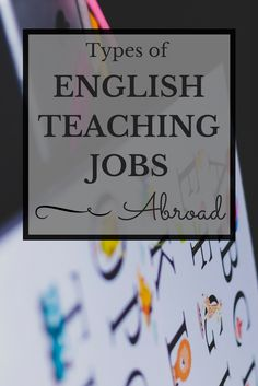 A roundup of the different types of teaching jobs you can do abroad.