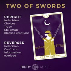 Detailed Tarot card meaning for the Two of Swords including upright and reversed card meanings. Access the Biddy Tarot Card Meanings database - an extensive Tarot resource. Two Of Swords, Tarot Card Meanings, Tarot Spreads, Tarot Readers, Psychic Readings, Card Reading, Your Turn, Tarot Cards, Meant To Be