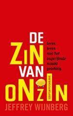 De zin van onzin (Boek) door Jeffrey Wijnberg ▶ Taal: Nederlands ▶ Uitgave: [Schiedam], 2014 ▶ ISBN: 978-90-5594-857-4