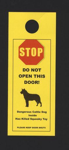 Dangerous Australian Cattle Dog Inside - Has Killed Squeaky Toy. $5.00, via Etsy.