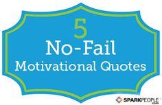 5 No-Fail Motivational Quotes via @SparkPeople