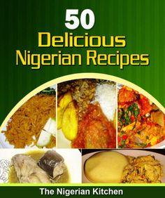 All nigerian recipes cookbook pdf pinterest nigerian food 50 delicious nigerian food recipes cookbook english edition van anegbu chy p forumfinder Choice Image