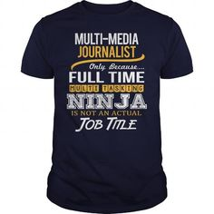 AWESOME TEE FOR MULTI-MEDIA JOURNALIST T-SHIRTS, HOODIES, SWEATSHIRT (22.99$ ==► Shopping Now)