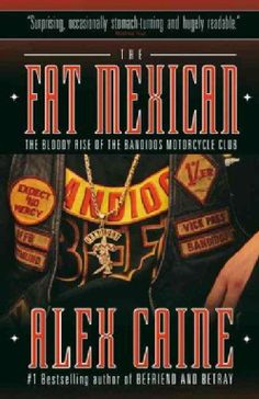 The Fat Mexican: The Bloody Rise of the Bandidos Motorcycle Club (Paperback)