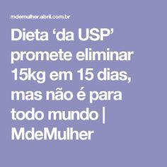 Dieta 'da USP' promete eliminar 15kg em 15 dias, mas não é para todo mundo | MdeMulher