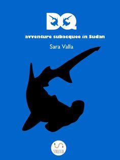 DQ avventure subacquee in Sudan, di Sara Valla: https://mybook.is/sara-valla/dq-avventure-subacquee-in-sudan