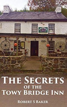 The Secrets of the Towy Bridge Inn by Robert S Baker https://www.amazon.com/dp/B01MSE6QZY/ref=cm_sw_r_pi_dp_x_YdLZybP8AXKR2
