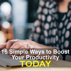 16 Simple Ways to Boost Your Productivity Today