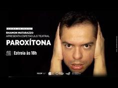 Teatro em Pauta   Rhamon Matarazzo apresenta espetáculo Paroxítona - YouTube Matarazzo, Youtube, Words, Theater, Youtubers, Youtube Movies