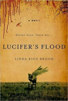 Lucifer's Flood: A Novel An interesting twist on the bible. It makes me realize how many details are missing in Genesis.
