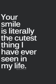 To my wonderful husband: Your smile is literally the cutest thing I have ever seen in my life. <3