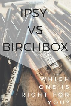 ipsy vs birchbox :: which one is right for you?