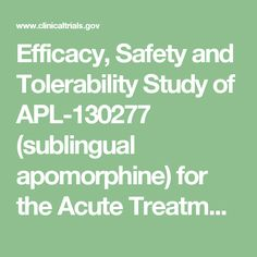 Efficacy, Safety and Tolerability Study of APL-130277 (sublingual apomorphine) for the Acute Treatment of OFF Episodes in PD
