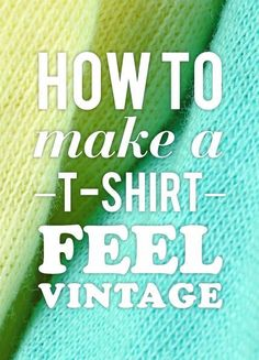How To Make A T-Shirt Feel Vintage