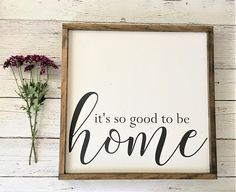 Check out this item in my Etsy shop https://www.etsy.com/listing/599569007/its-so-good-to-be-home-sign-farmhouse