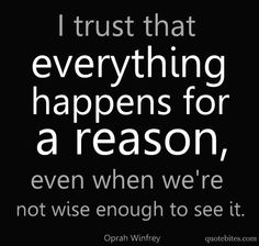 Everything happens for a reason ...