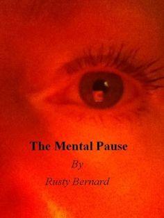 The Mental Pause by Rusty Bernard, http://www.amazon.co.uk/dp/B0054LNNIQ/ref=cm_sw_r_pi_dp_oEA9qb1YRAN60