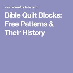 Bible Quilt Blocks: Free Patterns & Their History