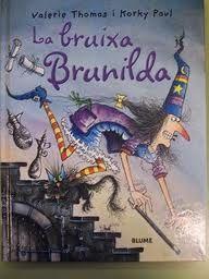 La Bruixa Brunilda , si vols canviar a l'altre és millor canviar un mateix.
