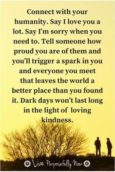 Feeling worthless won't last long in the light of loving kindness.