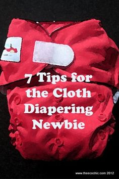 7 Tips for the Cloth Diapering Newbie. And for anyone I know who may entertain the idea, and have any questions about cloth diapering I'd be happy to answer them! Please just ask!