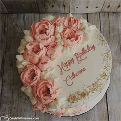 Catherine Name Cards And Wishes Happy Bday Cake, Happy Birthday Flower Cake, Friends Birthday Cake, Beautiful Birthday Wishes, Happy Birthday Cake Images, Happy Birthday Fun, Birthday Cake Girls, Happy Birthday Cakes, Thomas Birthday Cakes