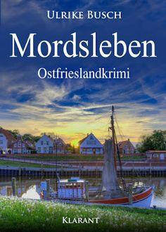 'Mordsleben. Ostfrieslandkrimi' von Ulrike Busch