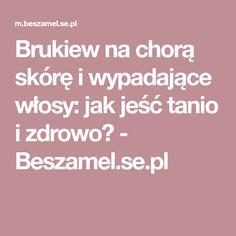 Brukiew na chorą skórę i wypadające włosy: jak jeść tanio i zdrowo? - Beszamel.se.pl