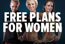 Follow our Free Plans For Women. Whether you want to burn fat, build muscle, boost strength, or completely reshape your body, we have a complete plan for you. Bodybuilding.com