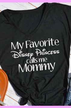 My favorite disney princess calls me mommy tshirt- disney mom Disneyland Trip, Disney Vacations, Disney Trips, Disney Dream, Disney Style, Disney Love, Disney Shirts, Disney Outfits, Disney Princess Shirts