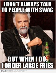 "I don't think people realize how stupid they sound when they say ""swag"""