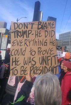 Funniest Women's March Signs From Around the World: Don't Blame Trump>>>Hate the policies, NOT the person.