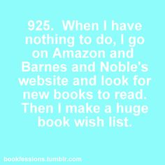 yep. Except I go on Alibris too & if I can't figure out what's new from my peeps I hit all of my fave authors websites too.