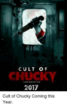 CULT OF CHUCKY 7 (RELEASE DATE: OCTOBER 3RD 2017)