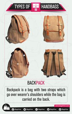 Types of Handbags | Backpack — 1  Backpack is a bag with two straps which go over wearer's shoulders while the bag is carried on the back.   #BagsHive #Backpack