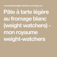 Pâte à tarte légère au fromage blanc (weight watchers) - mon royaume weight-watchers