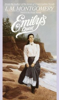 Emily's Quest by L.M. Montgomery. The best of the Emily's!!!