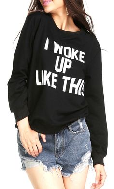 SheIn with the I WOKE UP LIKE THIS style - ha! Love it :)