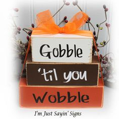 Gobble Til You Wobble Itty Bitty Wood Blocks by ImJustSayinSigns Halloween Wood Crafts, 2x4 Crafts, Wood Block Crafts, Crafts To Sell, Wooden Projects, Wooden Crafts, Vinyl Projects, Autumn Crafts, Thanksgiving Crafts