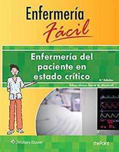 Enfermería del paciente en estado crítico / editor clínico David W. Woodruff