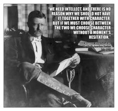 Theodore Roosevelt on character Wise Quotes, Quotable Quotes, Famous Quotes, Great Quotes, Inspirational Quotes, Motivational, Teddy Roosevelt Quotes, Theodore Roosevelt, Edith Roosevelt